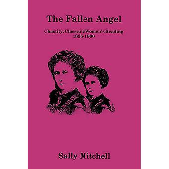 Fallen Angel - Chastity - Class - and Women's Reading - 1835-1880 by M