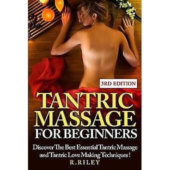 Tantric Massage for Beginners - Discover the Best Essential Tantric Ma