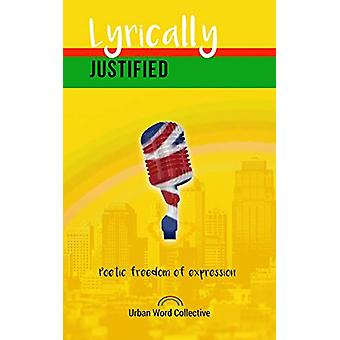 Lyrically Justified by Urban Word Collective - 9781912092918 Book