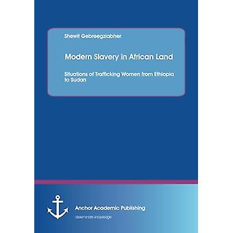 Modern Slavery in African Land - Situations of Trafficking Women from