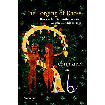 The Forging of Races von Colin University of Glasgow Kidd