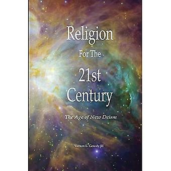 Religion für das 21. Jahrhundert - Das Zeitalter des neuen Deismus