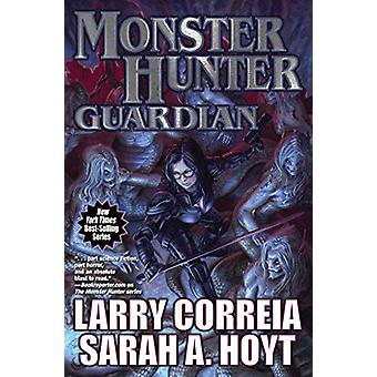 Monster Hunter Guardian by Larry Correia (Hardcover, 2019)