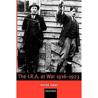 The I.R.A. at War 19161923 by Hart & Peter