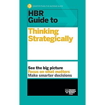 HBR Guide to Thinking Strategically HBR Guide Series by Harvard Business Review