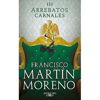 Arrebatos carnales III by Mart n Moreno & Francisco