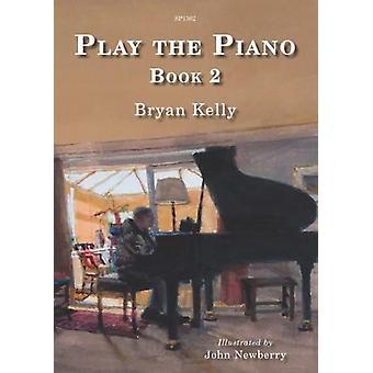 Spela Pianoboken 2 (Bryan Kelly Artist: John Newberry )