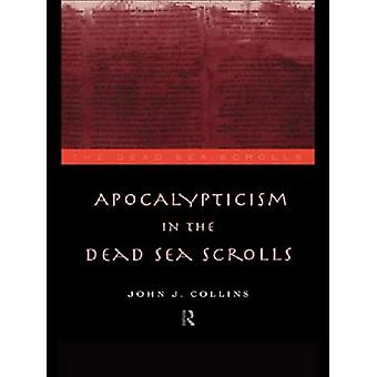 Apocalypticism in the Dead Sea Scrolls