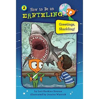 Greetings Sharkling Book 2 by Lori Haskins Houran & Illustrated by Jessica Warriick