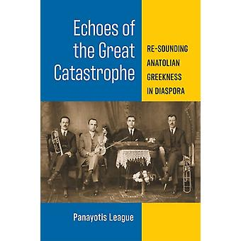 Echoes of the Great Catastrophe by Panayotis F. League