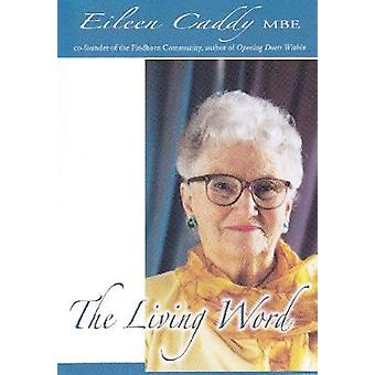 The Living Word by Eileen Caddy