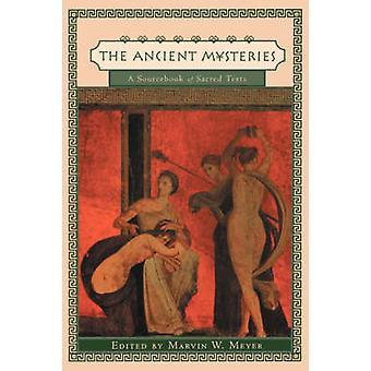 Les anciens mystères - un Sourcebook des textes sacrés par Marvin W. Meye