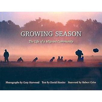 Groeiseizoen - het leven van een migrerende Gemeenschap door David Hassler - Ga