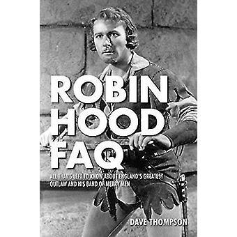Robin Hood FAQ - alle at s venstre at vide om England s største Outl