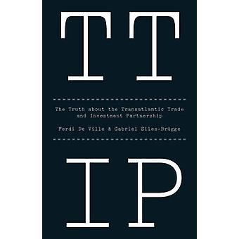 TTIP - The Truth about the Transatlantic Trade and Investment Partners
