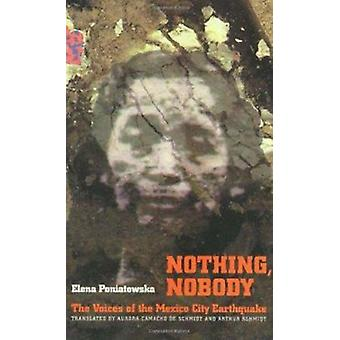 Nothing - Nobody - The Voices of the Mexico City Earthquake by Elena P