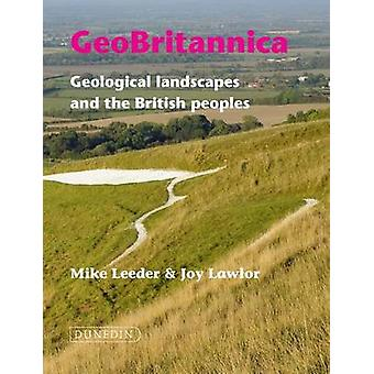 Geobritannica - Geological Landscapes and the British Peoples by Mike