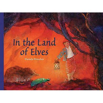 I Land of Elves af Daniela Drescher - 9781782502425 bog