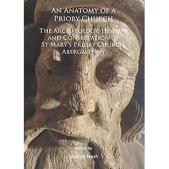An Anatomy of a Priory Church - The Archaeology - History and Conserva