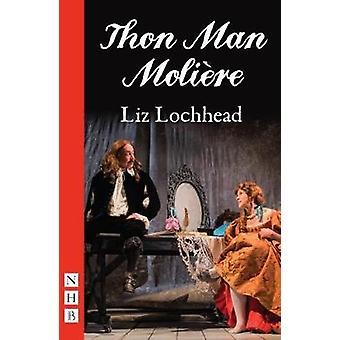 Thon mann Moliere ved Liz Lochhead - 9781848426573 bok