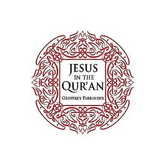 Jesus in the Qur'an by Geoffrey Parrinder - 9781851689996 Book