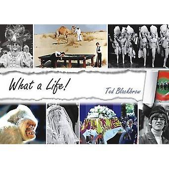 Vad ett liv! -50 år av Fleet Street fotografering av Ted Blackbrow-