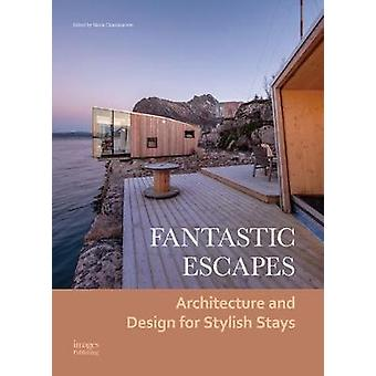 Fantastic Escapes - Architecture and Design for Stylish Stays by Fanta