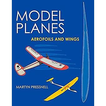 Model Planes - Aerofoils and Wings by Martyn Pressnell - 9780719815409