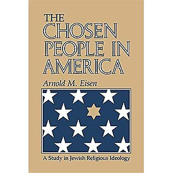 Die gewählten Leute in Amerika: eine Studie in der jüdischen religiösen Ideologie