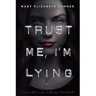 Confie em mim, estou a mentir