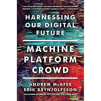 Maskin, plattform, publikum: Utnytte vår digitale fremtid