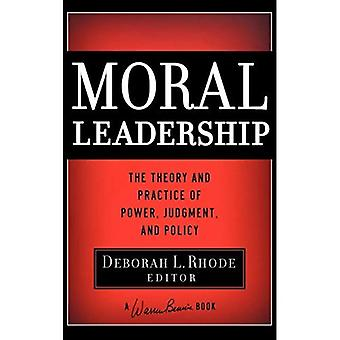 Moreel leiderschap: De theorie en praktijk van Power, arrest and Policy (JB Warren Bennis serie)