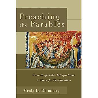 Die Gleichnisse predigen: von verantwortlich Interpretation zu mächtigen Verkündigung