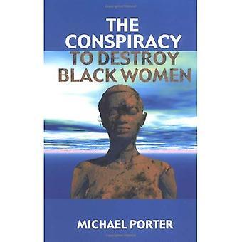 Conspiración para destruir a las mujeres negras