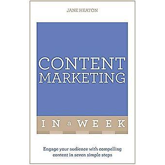 Content Marketing in een Week: uw doelgroep met boeiende inhoud in zeven eenvoudige stappen