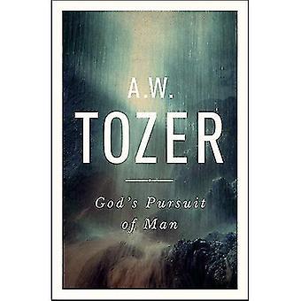 Poursuite de Dieu de l'homme: profonde Prequel de Tozer à la poursuite de Dieu