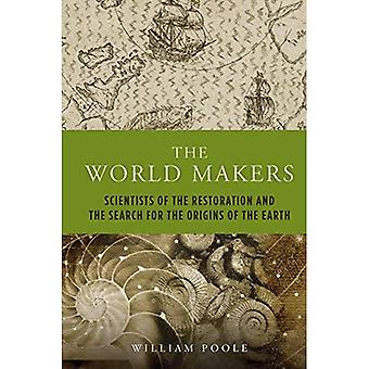The World Makers: Scientists of the Restoration and the Search for the Origins of the Earth