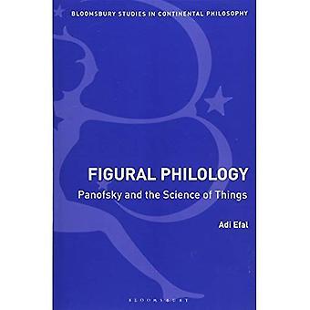 Figural filologi: Panofsky og vitenskapen om ting (Bloomsbury studier i kontinentale filosofi)