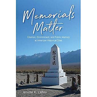 Gedenktekens Matter: Emotie, milieu en publieke geheugen op Amerikaanse historische Sites