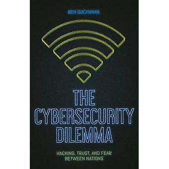 Den Cybersäkerhet Dilemma - nätverksintrång - förtroende och rädsla i de