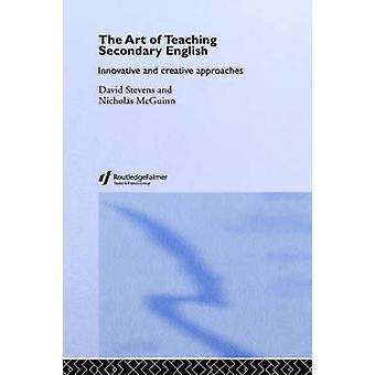L'Art de l'enseignement secondaires anglais innovantes et créatives des approches par Stevens & David