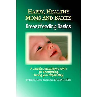 سعيد صحة الأمهات والرضاعة بأساسيات بابيسبريستفيدينج الاستشاريين المشورة للرضاعة الطبيعية أثناء البقاء المستشفى الخاص بك من خلال ديفيجنيجاكيفيتش آند روز