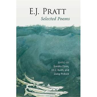 E.J. Pratt Selected Poems par Djwa & Sandra