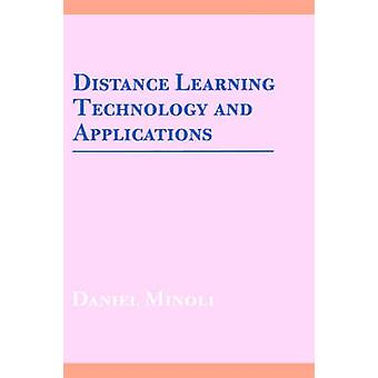 Distance Learning Technology and Applications by Minoli & Daniel