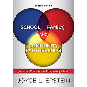 School Family and Community Partnerships by Joyce L Epstein