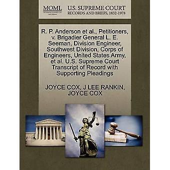 R. P. Anderson Et Al. Petenten v. Brigadier General L. E. Seeman Division Ingenieur Southwest Division Corps von Ingenieuren Vereinigte Staaten Armee Et Al. US Supreme Court Transcript of Record wit von & JOYCE COX