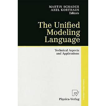 The Unified Modeling Language  Technical Aspects and Applications by Schader & Martin