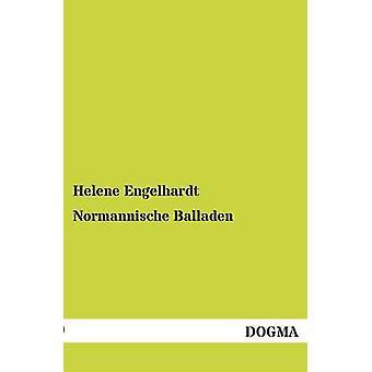 Normannische Balladen par Engelhardt & Helene
