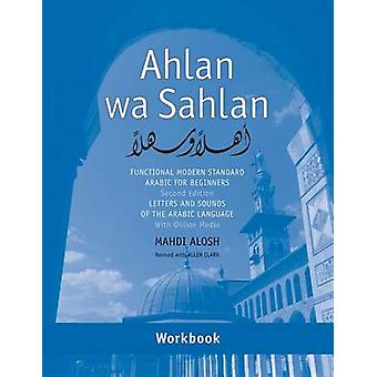 Ahlan Wa Sahlan - Letters and Sounds of the Arabic Language by Mahdi A