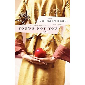 You're Not You by Michelle Wildgen - 9780312369521 Book